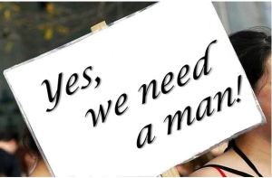 yes, we need a man!